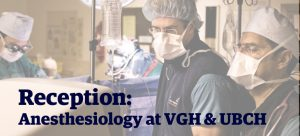 Postponed – Reception: Anesthesiology at VGH & UBCH