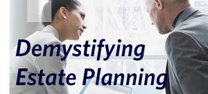 Demystifying Estate Planning