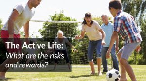 Victoria: The Active Life: What are the risks and rewards?