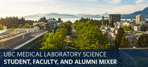UBC Medical Laboratory Science Student, Faculty, and Alumni Mixer