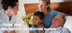 Thank You: UBC Faculty of Medicine Alumni