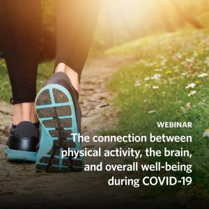 Webinar Replay: The connection between physical activity, the brain, and overall well-being during COVID-19