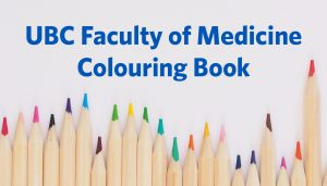 UBC Faculty of Medicine Colouring Book is here!