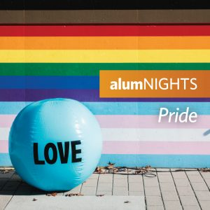 Celebrate Pride with us at alumNIGHTS Pride 2021 on June 17th
